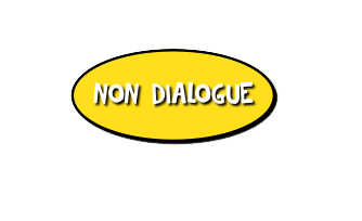 NON DIALOGUE